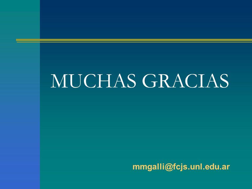 MUCHAS GRACIAS mmgalli@fcjs.unl.edu.ar