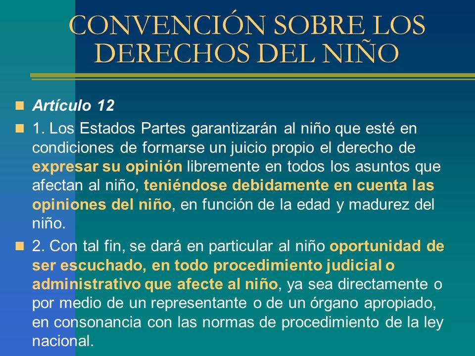 CONVENCIÓN SOBRE LOS DERECHOS DEL NIÑO Artículo 12 1.