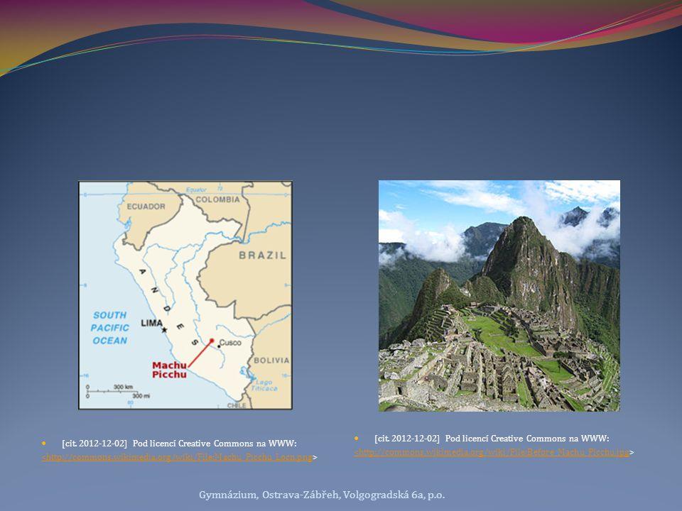 [cit. 2012-12-02] Pod licencí Creative Commons na WWW: <http://commons.wikimedia.org/wiki/File:Machu_Picchu_Locn.png [cit. 2012-12-02] Pod licencí Cre