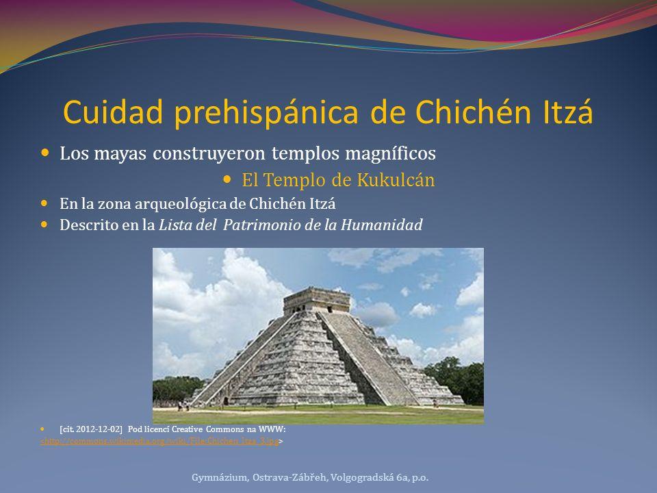 Cuidad prehispánica de Chichén Itzá Los mayas construyeron templos magníficos El Templo de Kukulcán En la zona arqueológica de Chichén Itzá Descrito e