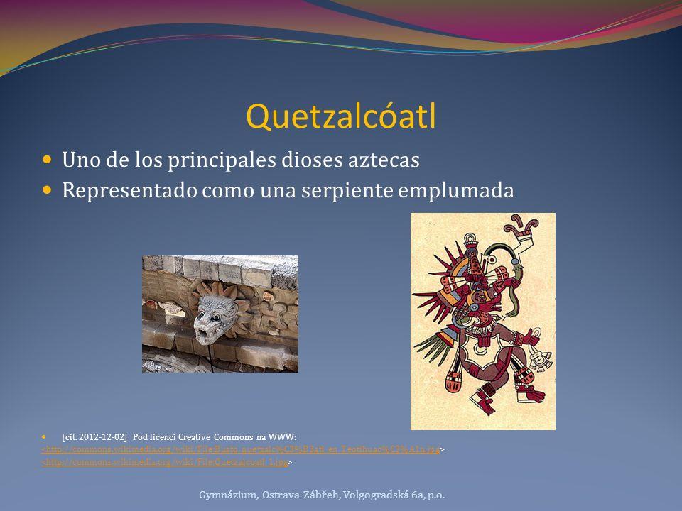Quetzalcóatl Uno de los principales dioses aztecas Representado como una serpiente emplumada [cit. 2012-12-02] Pod licencí Creative Commons na WWW: <h