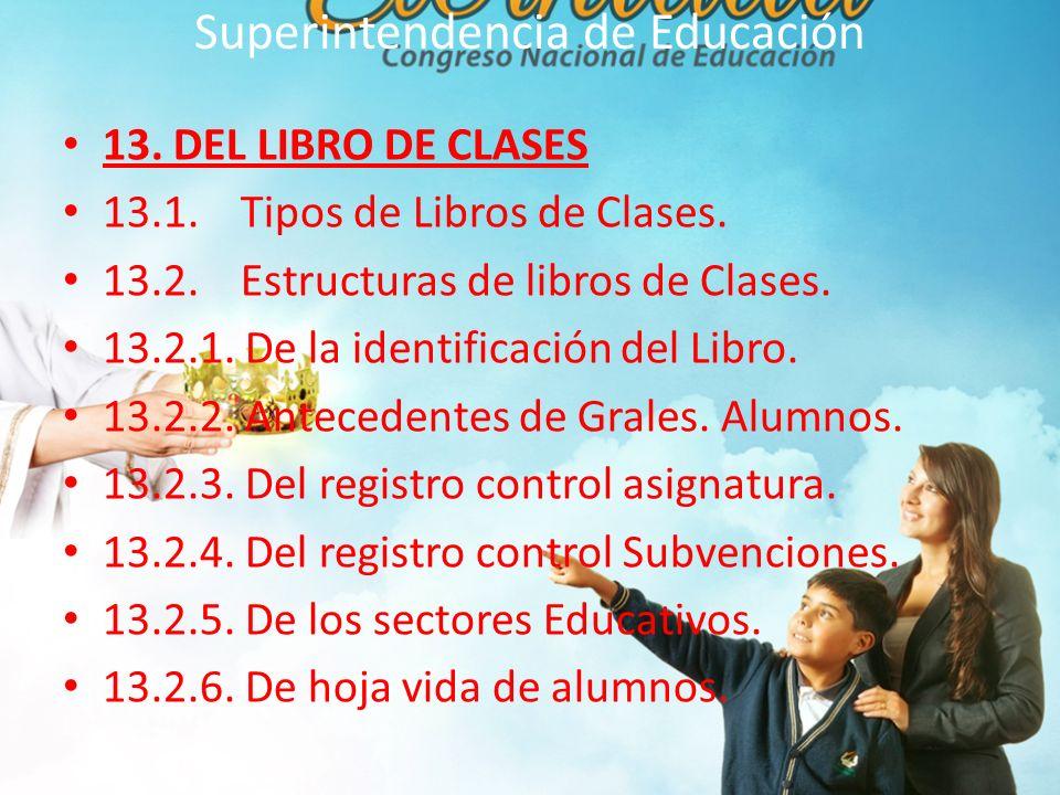 Superintendencia de Educación 13.DEL LIBRO DE CLASES 13.1.