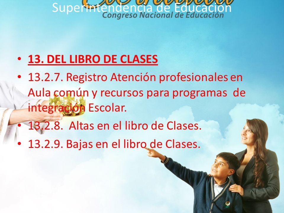 Superintendencia de Educación 13.DEL LIBRO DE CLASES 13.2.7.