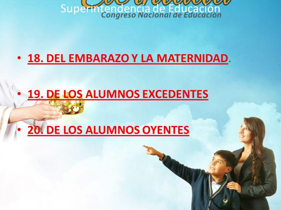 Superintendencia de Educación 18.DEL EMBARAZO Y LA MATERNIDAD.