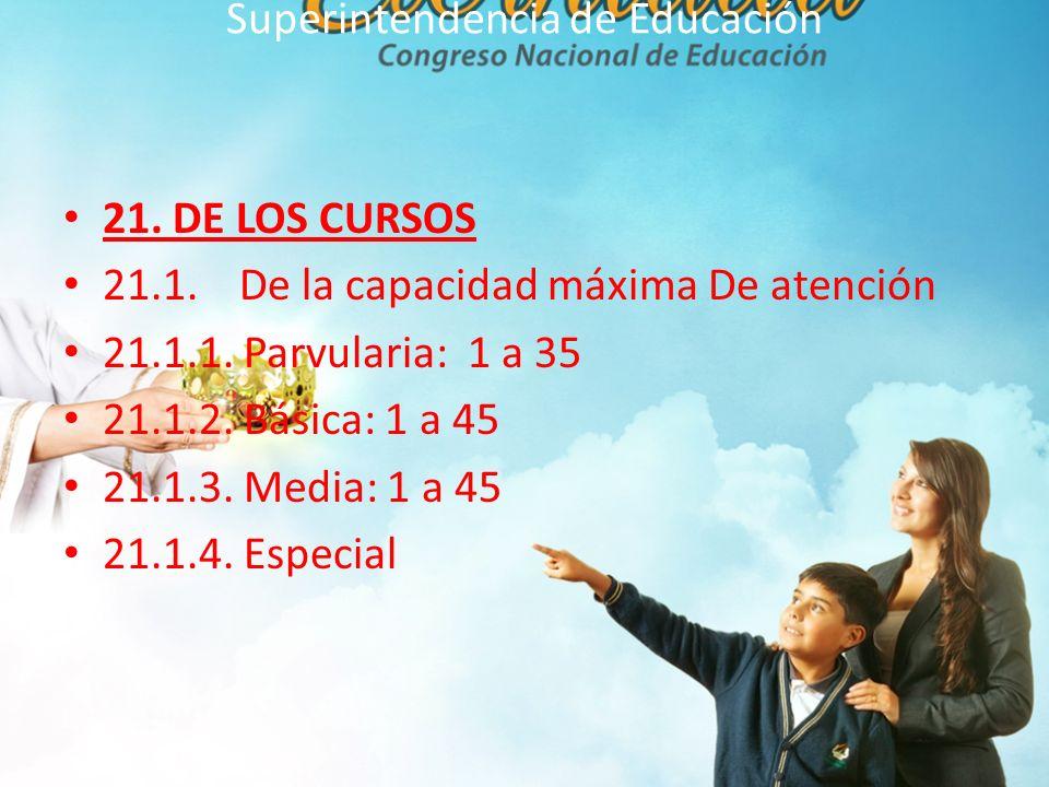 Superintendencia de Educación 21.DE LOS CURSOS 21.1.