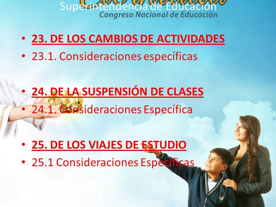 Superintendencia de Educación 23.DE LOS CAMBIOS DE ACTIVIDADES 23.1.
