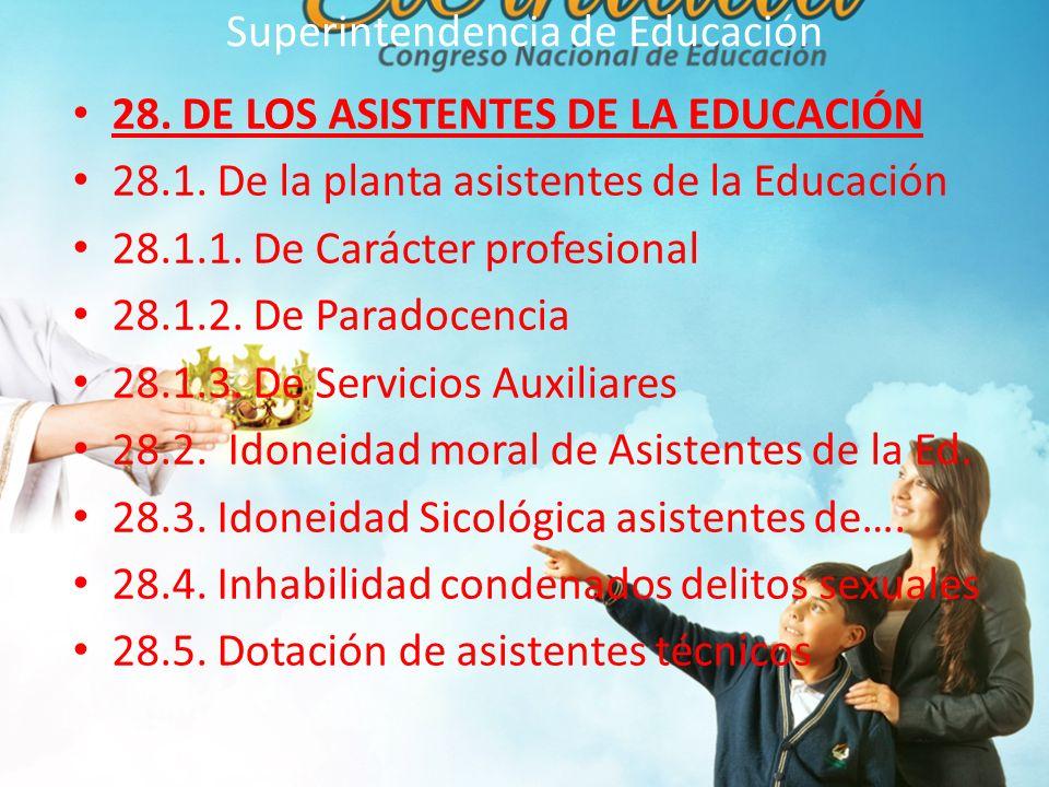 Superintendencia de Educación 28.DE LOS ASISTENTES DE LA EDUCACIÓN 28.1.