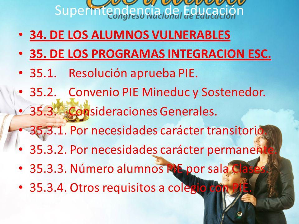 Superintendencia de Educación 34.DE LOS ALUMNOS VULNERABLES 35.