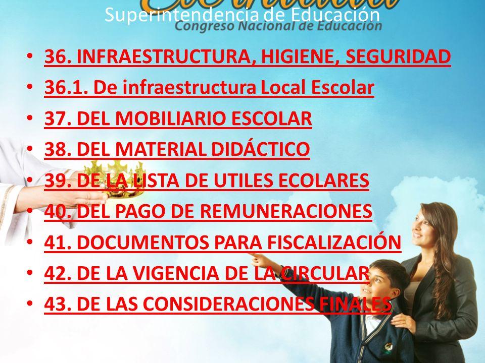 Superintendencia de Educación 36.INFRAESTRUCTURA, HIGIENE, SEGURIDAD 36.1.