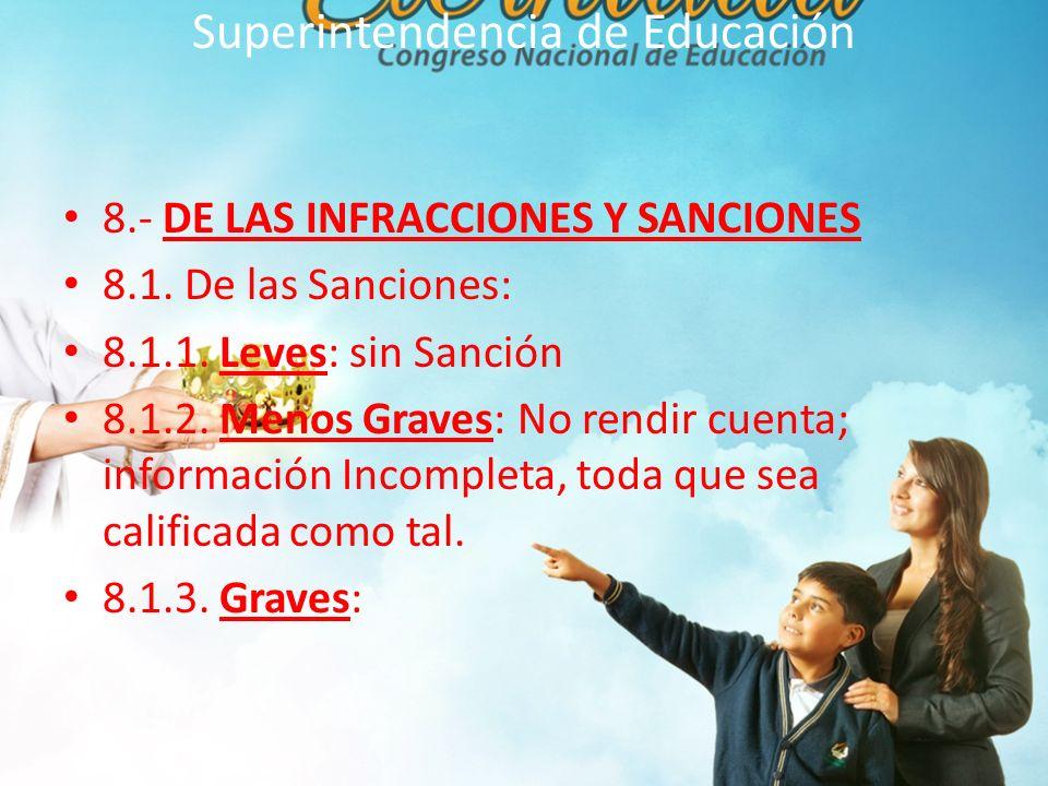 Superintendencia de Educación 8.- DE LAS INFRACCIONES Y SANCIONES 8.1.