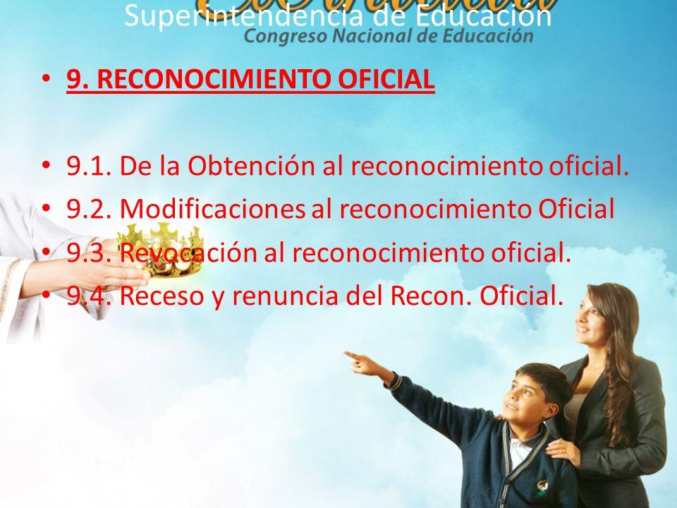 9.RECONOCIMIENTO OFICIAL 9.1. De la Obtención al reconocimiento oficial.