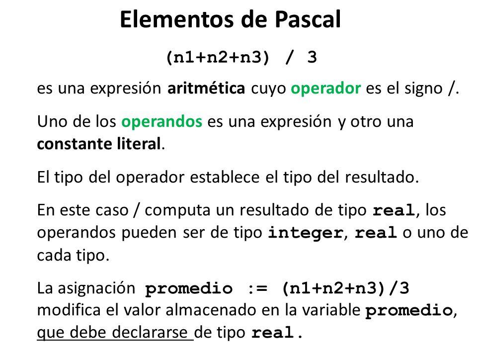 (n1+n2+n3) / 3 es una expresión aritmética cuyo operador es el signo /. Uno de los operandos es una expresión y otro una constante literal. El tipo de