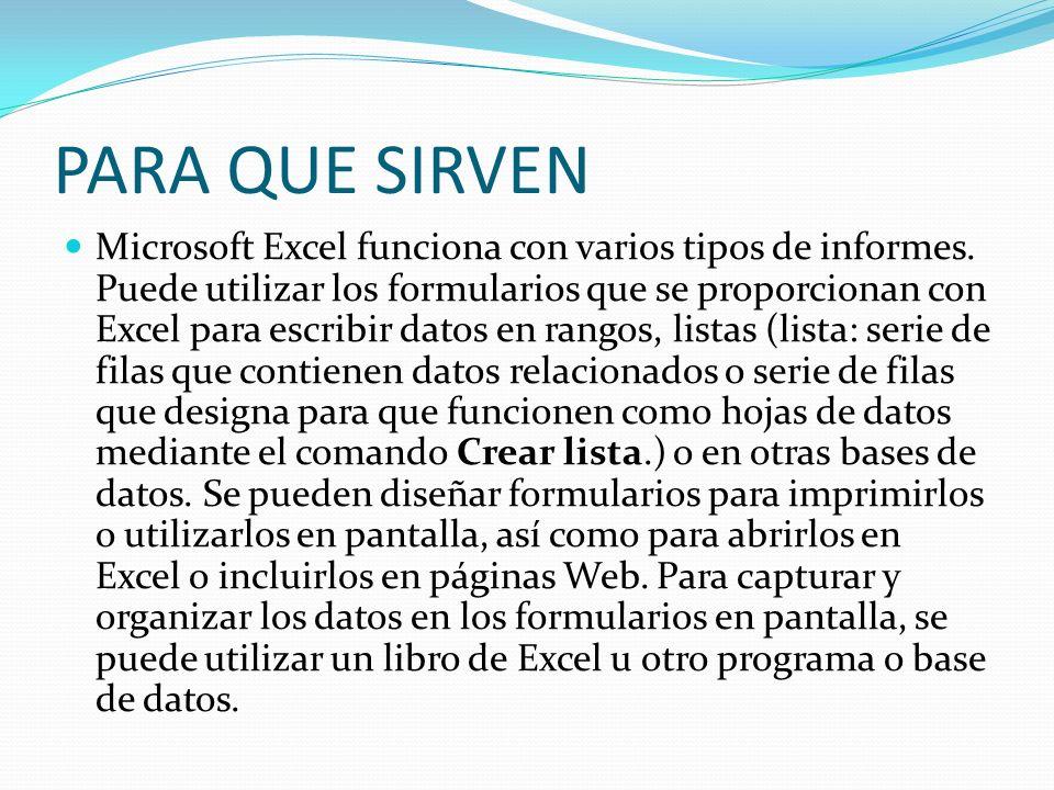 Formularios integrados para datos de Excel Para los rangos o listas en hojas de cálculo de Excel, puede mostrar un formulario de datos que permite escribir nuevos datos, buscar filas basándose en el contenido de las celdas, actualizar los datos y eliminar filas del rango o de la lista.