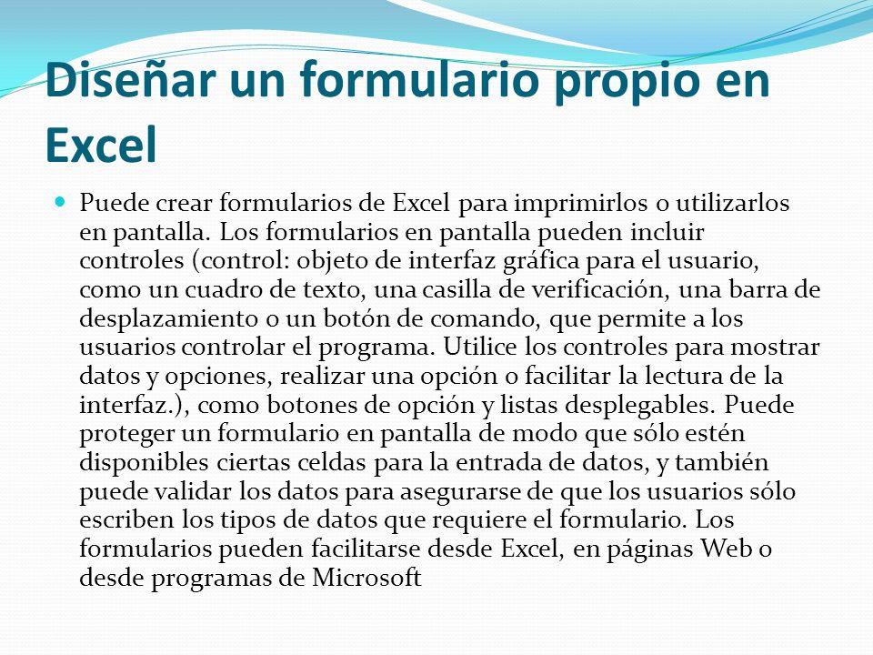 Diseñar un formulario propio en Excel Puede crear formularios de Excel para imprimirlos o utilizarlos en pantalla.