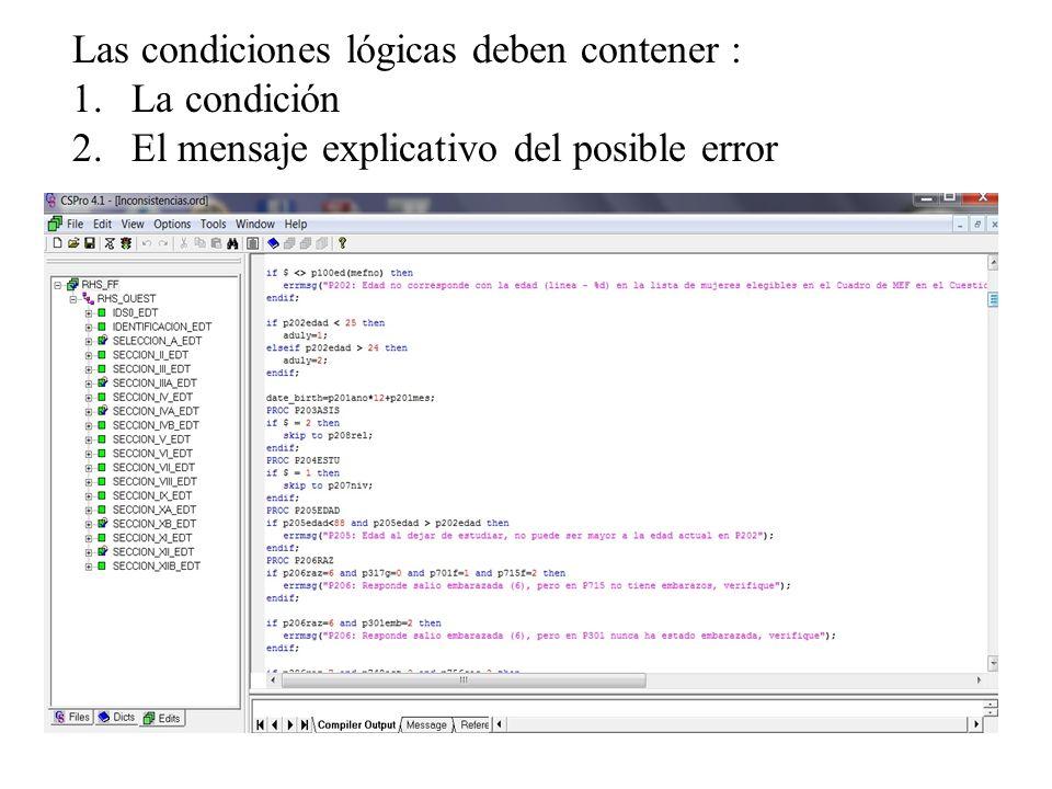 Las condiciones lógicas deben contener : 1.La condición 2.El mensaje explicativo del posible error