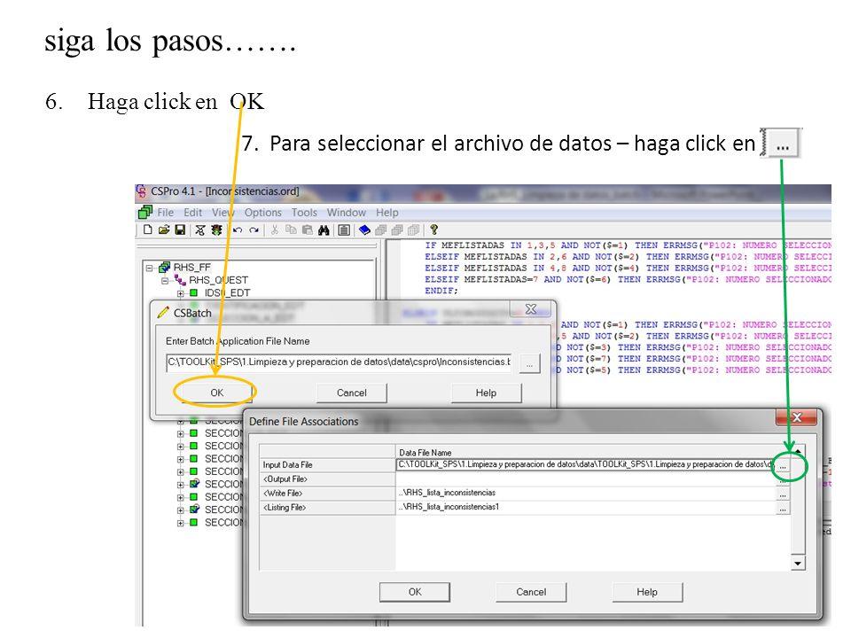 siga los pasos……. 6.Haga click en OK 7. Para seleccionar el archivo de datos – haga click en