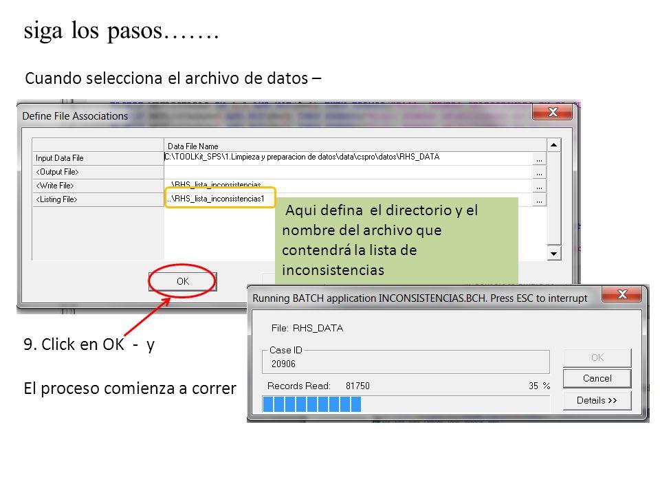 siga los pasos……. Cuando selecciona el archivo de datos – 9. Click en OK - y El proceso comienza a correr Aqui defina el directorio y el nombre del ar
