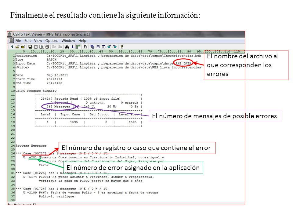 Finalmente el resultado contiene la siguiente información: El nombre del archivo al que corresponden los errores El número de mensajes de posible erro