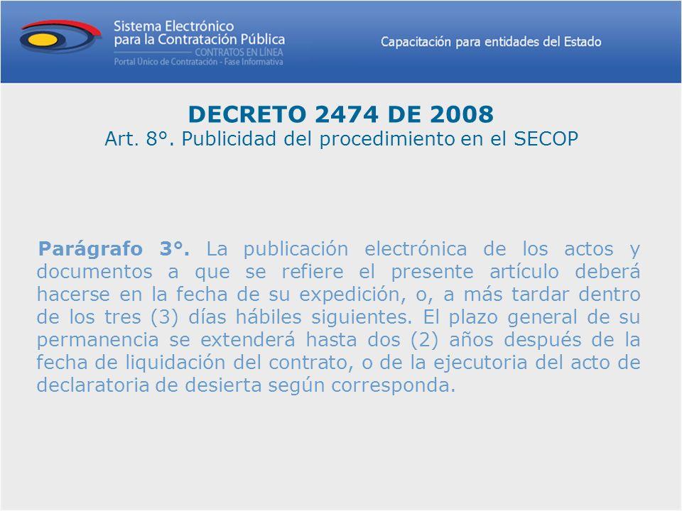Parágrafo 3°. La publicación electrónica de los actos y documentos a que se refiere el presente artículo deberá hacerse en la fecha de su expedición,