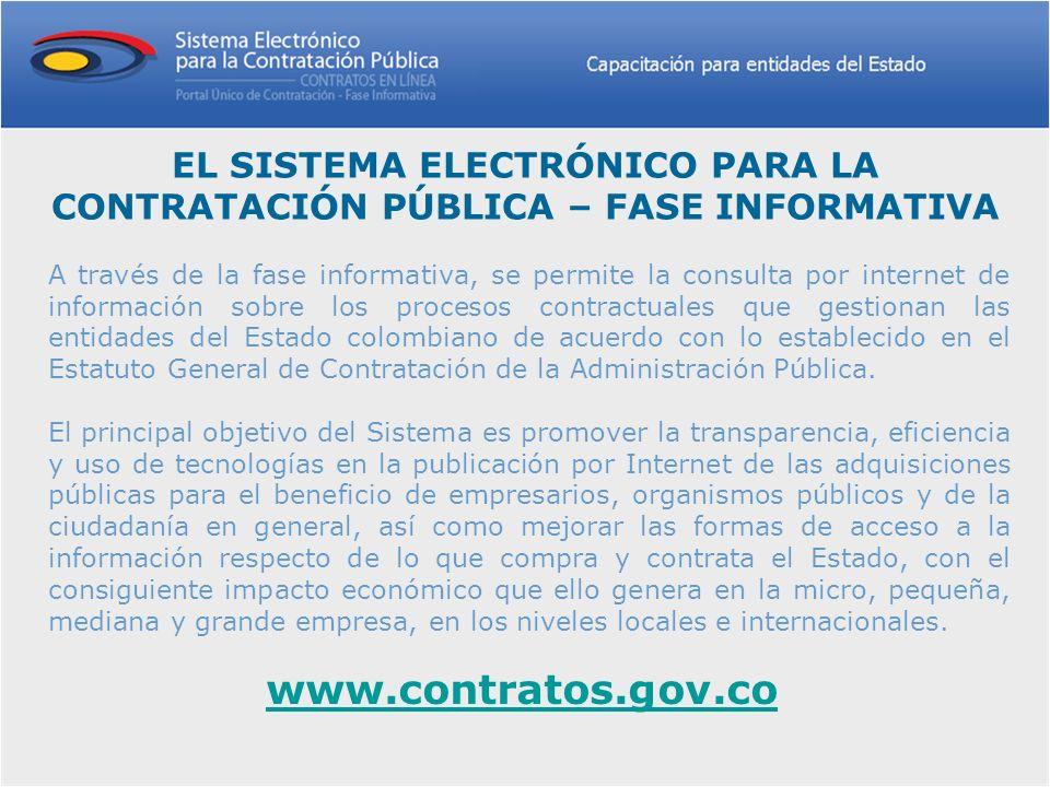 A través de la fase informativa, se permite la consulta por internet de información sobre los procesos contractuales que gestionan las entidades del E
