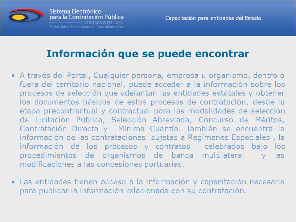 A través del Portal, Cualquier persona, empresa u organismo, dentro o fuera del territorio nacional, puede acceder a la información sobre los procesos