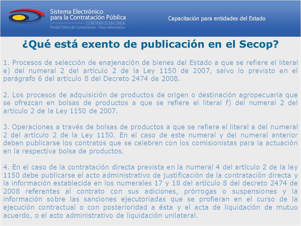 1. Procesos de selección de enajenación de bienes del Estado a que se refiere el literal e) del numeral 2 del artículo 2 de la Ley 1150 de 2007, salvo