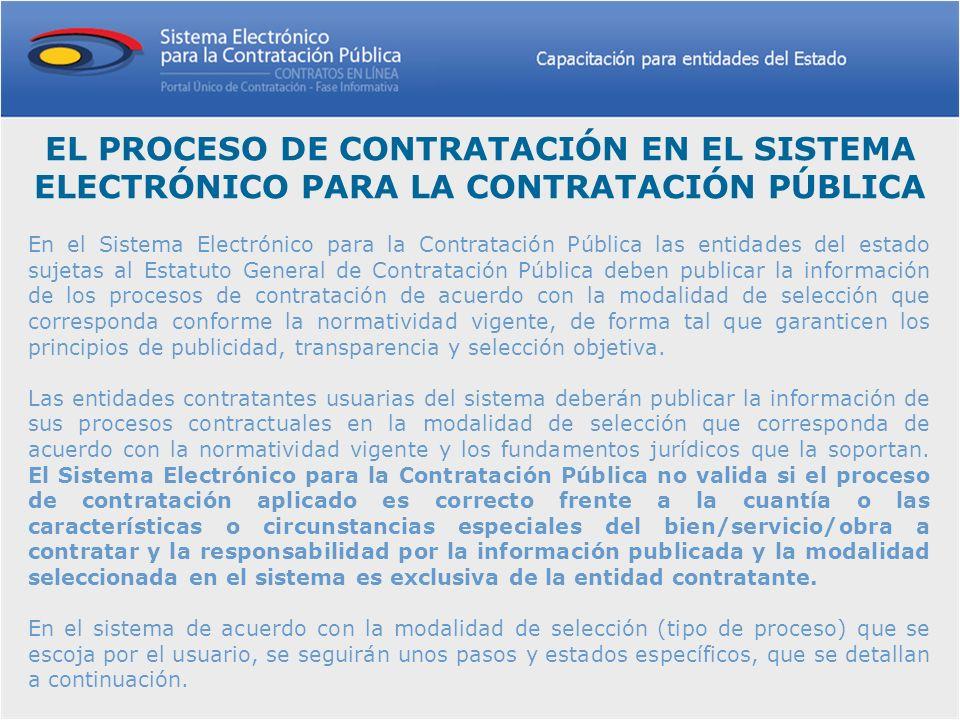 EL PROCESO DE CONTRATACIÓN EN EL SISTEMA ELECTRÓNICO PARA LA CONTRATACIÓN PÚBLICA En el Sistema Electrónico para la Contratación Pública las entidades