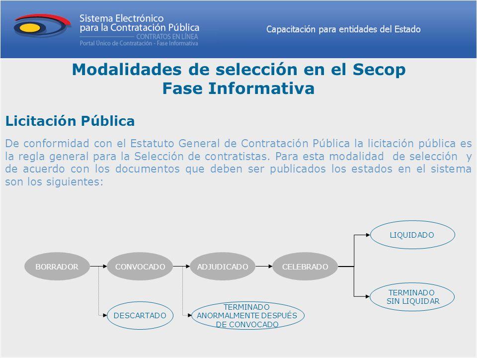 Modalidades de selección en el Secop Fase Informativa Licitación Pública De conformidad con el Estatuto General de Contratación Pública la licitación