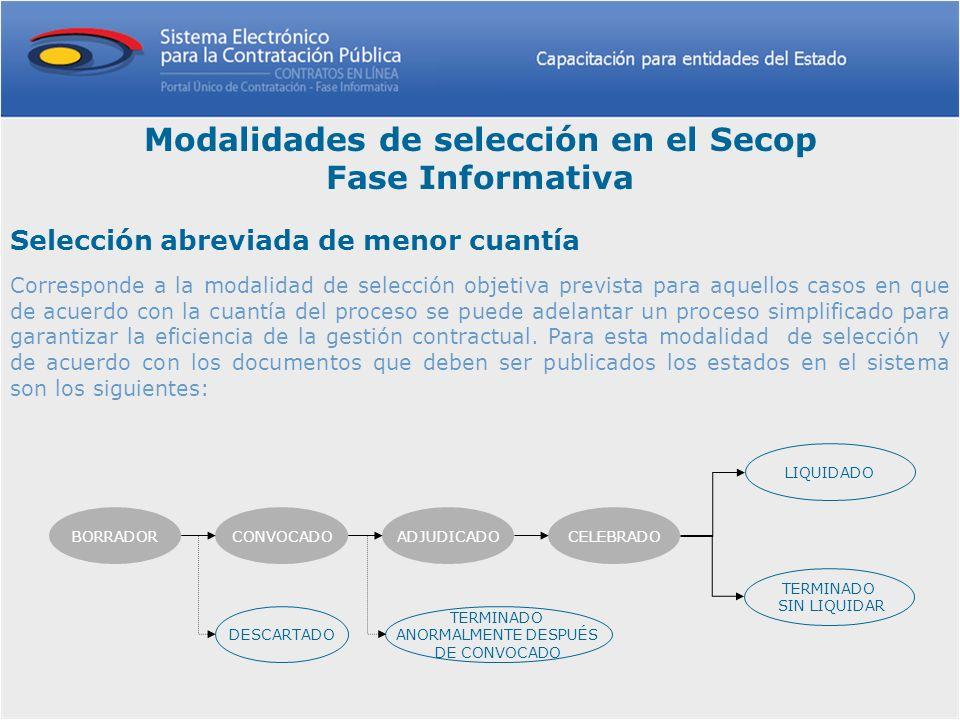 Modalidades de selección en el Secop Fase Informativa Selección abreviada de menor cuantía Corresponde a la modalidad de selección objetiva prevista p