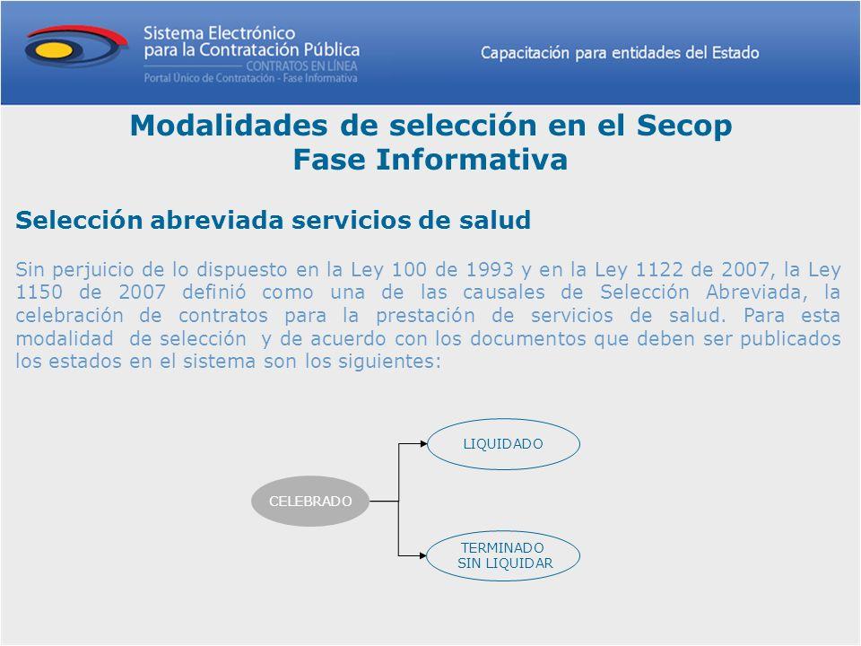 Selección abreviada servicios de salud Sin perjuicio de lo dispuesto en la Ley 100 de 1993 y en la Ley 1122 de 2007, la Ley 1150 de 2007 definió como