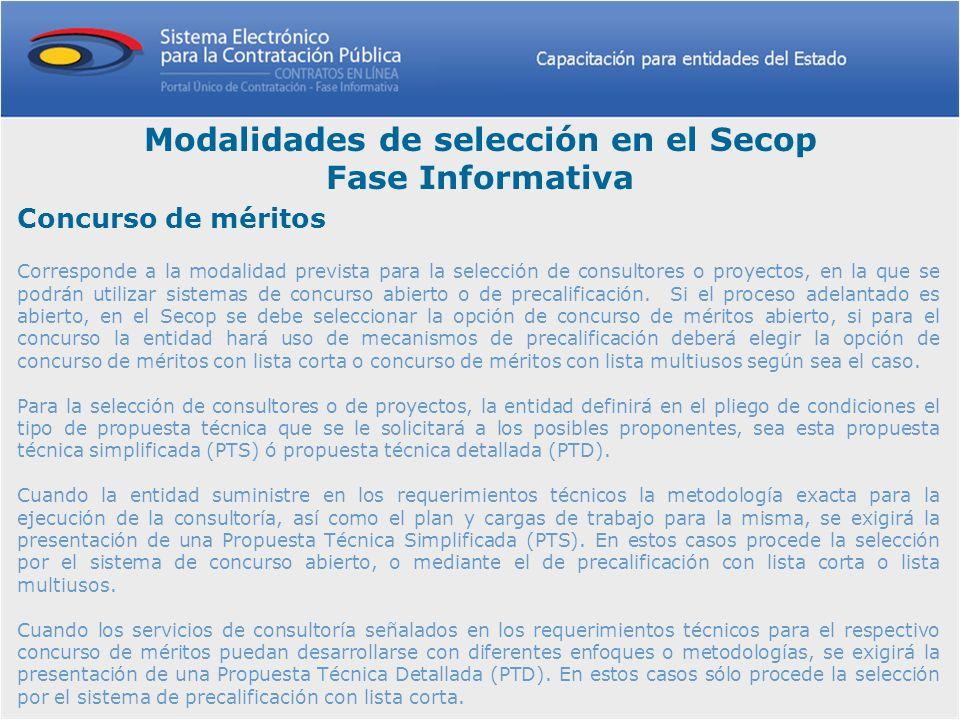 Concurso de méritos Corresponde a la modalidad prevista para la selección de consultores o proyectos, en la que se podrán utilizar sistemas de concurs