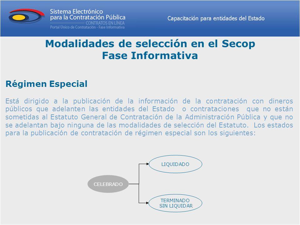 Régimen Especial Está dirigido a la publicación de la información de la contratación con dineros públicos que adelanten las entidades del Estado o con