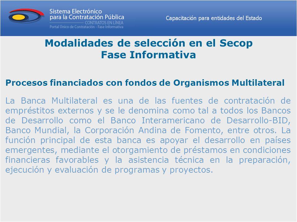 Procesos financiados con fondos de Organismos Multilateral La Banca Multilateral es una de las fuentes de contratación de empréstitos externos y se le