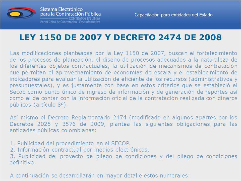 LEY 1150 DE 2007 Y DECRETO 2474 DE 2008 Las modificaciones planteadas por la Ley 1150 de 2007, buscan el fortalecimiento de los procesos de planeación