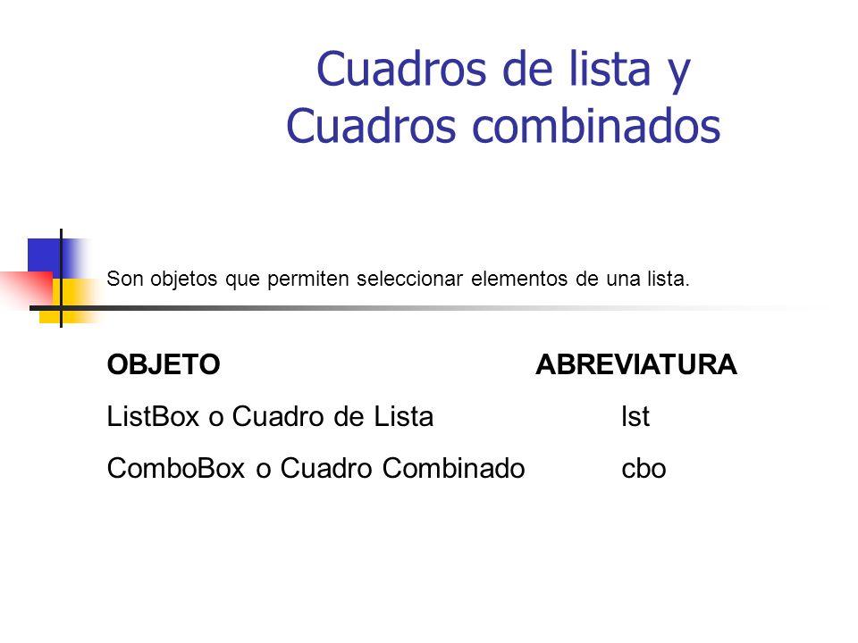 Cuadros de lista y Cuadros combinados Son objetos que permiten seleccionar elementos de una lista.
