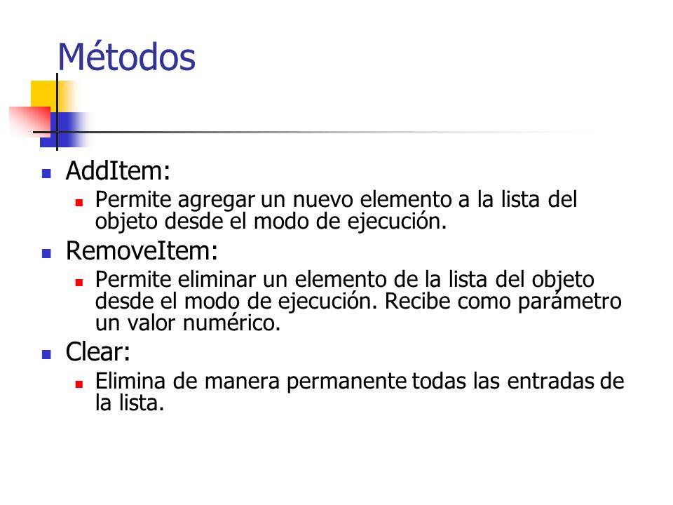 Métodos AddItem: Permite agregar un nuevo elemento a la lista del objeto desde el modo de ejecución.