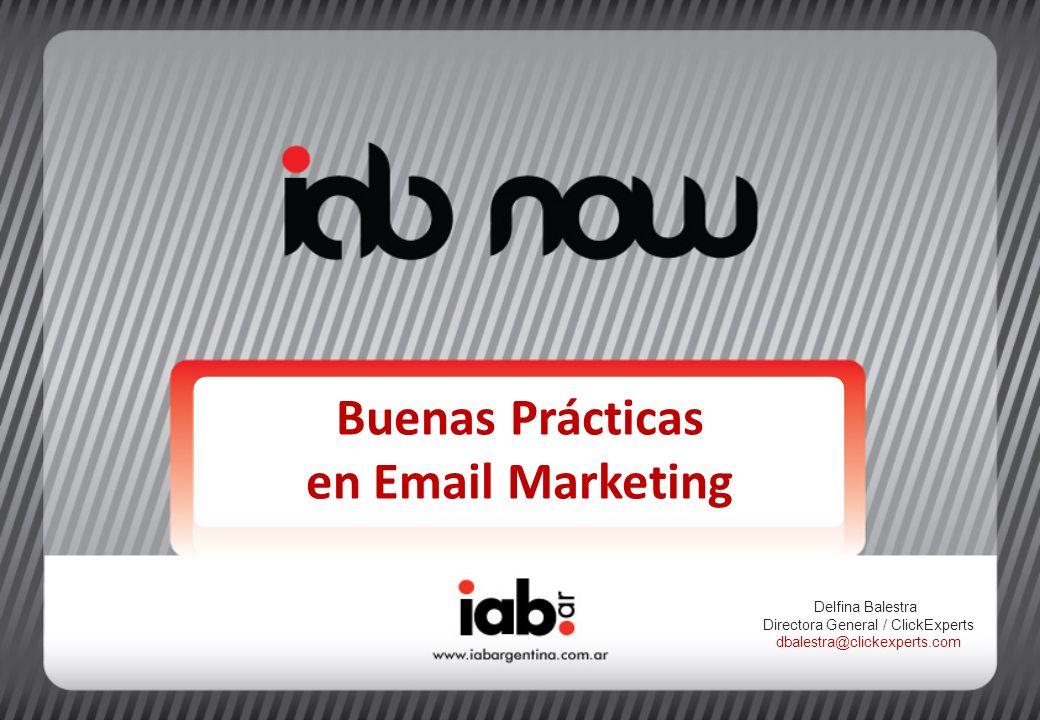 Buenas Prácticas en Email Marketing Delfina Balestra Directora General / ClickExperts dbalestra@clickexperts.com