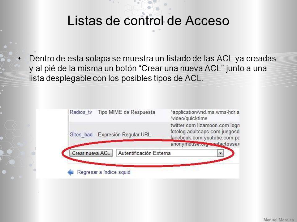 Listas de control de Acceso Dentro de esta solapa se muestra un listado de las ACL ya creadas y al pié de la misma un botón Crear una nueva ACL junto a una lista desplegable con los posibles tipos de ACL.