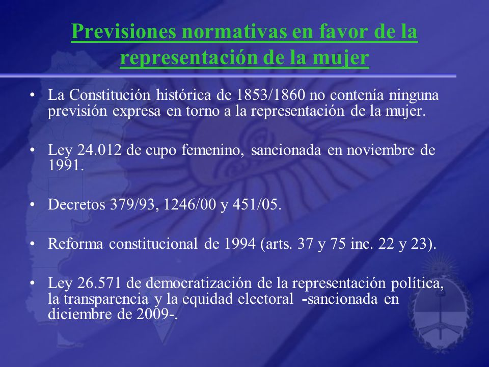 Regulación legal: Ley 24.012 Antecedentes (debate parlamentario) La ley de cupo femenino fue aprobada por unanimidad -y sin enmiendas- en el Senado.