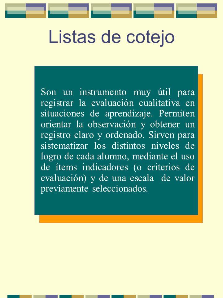 Son un instrumento muy útil para registrar la evaluación cualitativa en situaciones de aprendizaje.