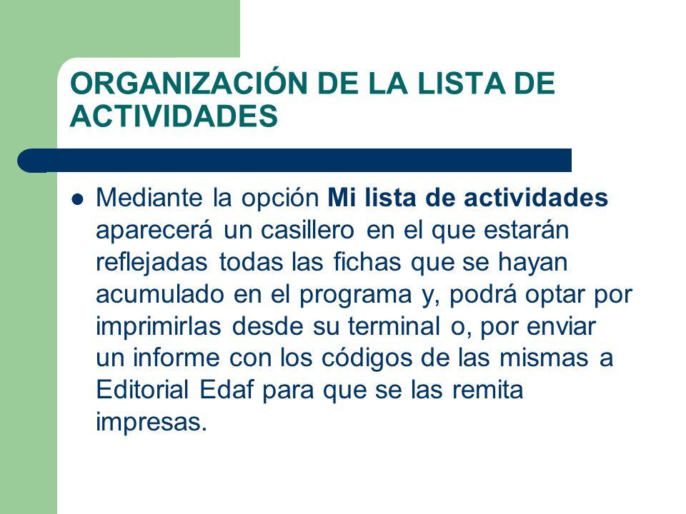 ORGANIZACIÓN DE LA LISTA DE ACTIVIDADES Mediante la opción Mi lista de actividades aparecerá un casillero en el que estarán reflejadas todas las ficha