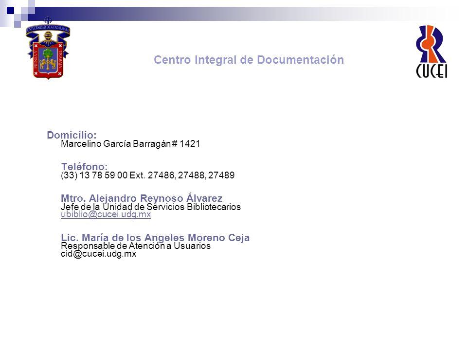 Domicilio: Marcelino García Barragán # 1421 Teléfono: (33) 13 78 59 00 Ext. 27486, 27488, 27489 Mtro. Alejandro Reynoso Álvarez Jefe de la Unidad de S