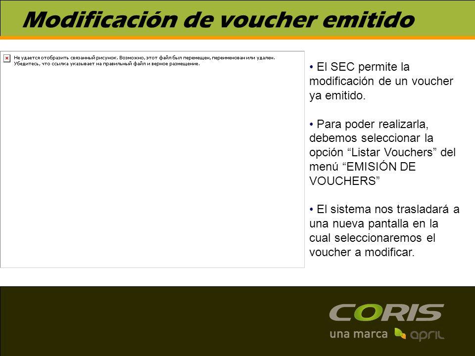 Modificación de voucher emitido El SEC permite la modificación de un voucher ya emitido. Para poder realizarla, debemos seleccionar la opción Listar V