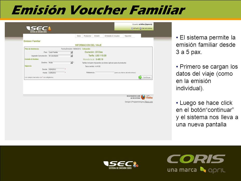 Emisión Voucher Familiar El sistema permite la emisión familiar desde 3 a 5 pax. Primero se cargan los datos del viaje (como en la emisión individual)