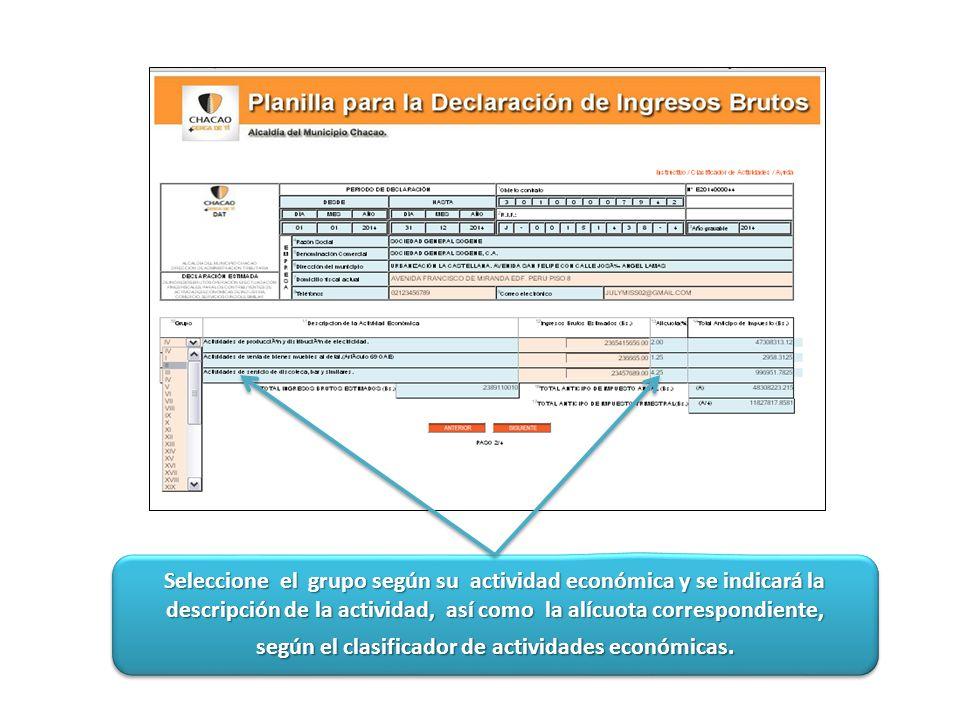 Indique los ingresos brutos por cada grupo a declarar y automáticamente se calculará el anticipo de impuesto respectivo.