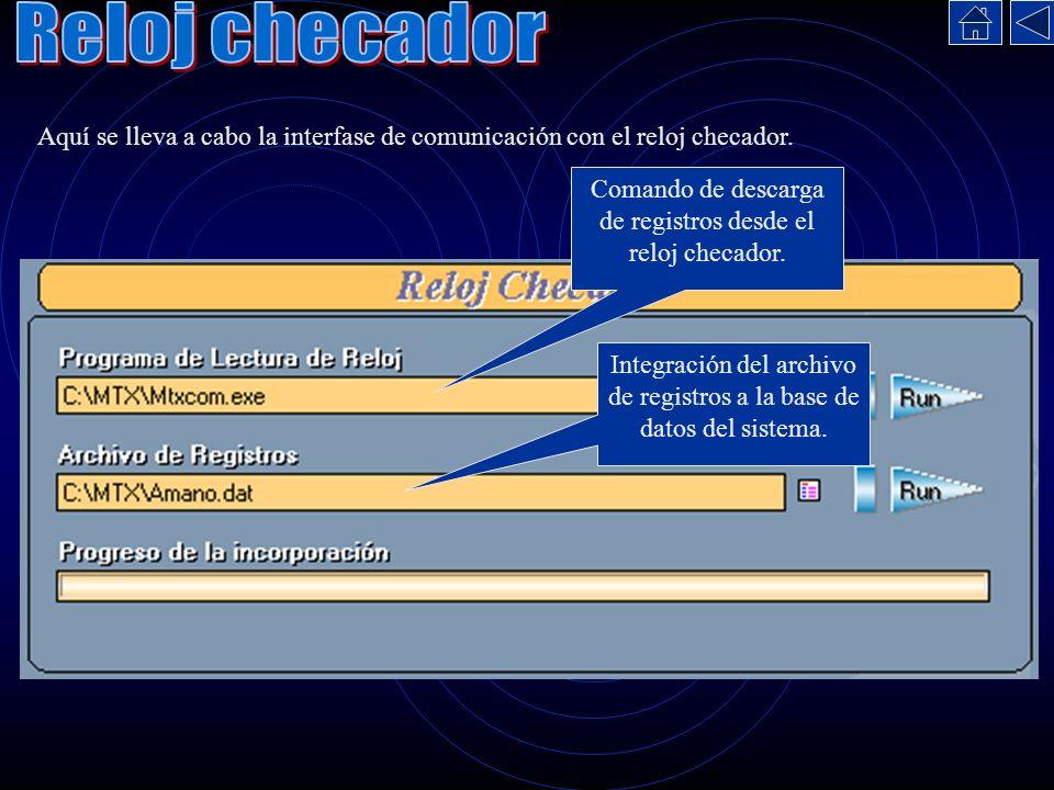 Aquí se lleva a cabo la interfase de comunicación con el reloj checador. Comando de descarga de registros desde el reloj checador. Integración del arc