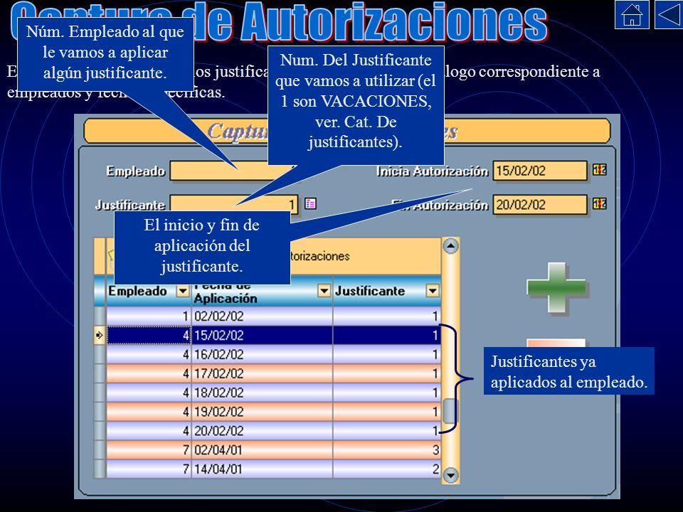 En este proceso se aplican los justificantes capturados en el catálogo correspondiente a empleados y fechas especificas. Núm. Empleado al que le vamos