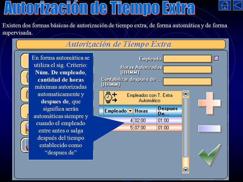 Existen dos formas básicas de autorización de tiempo extra, de forma automática y de forma supervisada. En forma automática se utiliza el sig. Criteri
