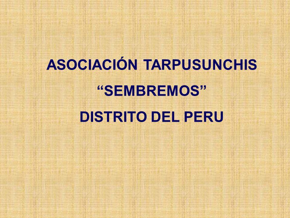 ASOCIACIÓN TARPUSUNCHIS SEMBREMOS DISTRITO DEL PERU