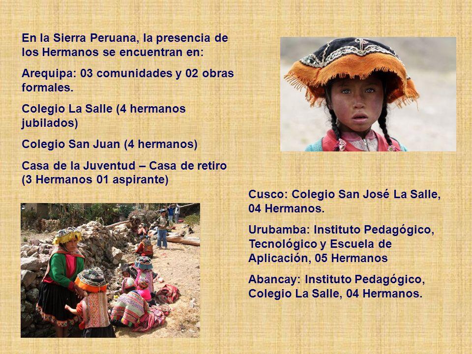 En la Sierra Peruana, la presencia de los Hermanos se encuentran en: Arequipa: 03 comunidades y 02 obras formales.